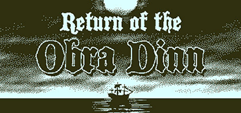 Return of the Obra Dinn (2018)